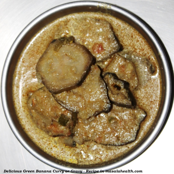 Vegetarian Recipe of Delicious Green Banana Curry/Gravy in masalahealth.com