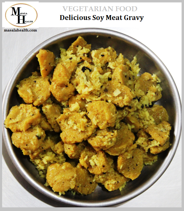 VEGETARIAN PROTEIN FOOD: Delicious Soy Meat Gravy - Recipe in masalahealth.com