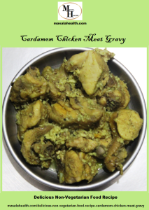 Delicious Non-Vegetarian Food - Cardamom Chicken Meat Gravy Recipe in masalahealth.com
