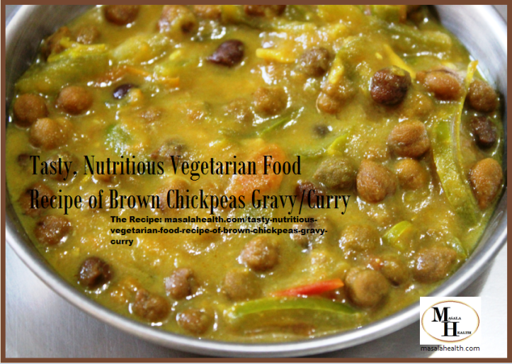 Tasty, Nutritious Vegetarian Food Recipe of Brown Chickpeas Gravy or Curry in masalahealth.com