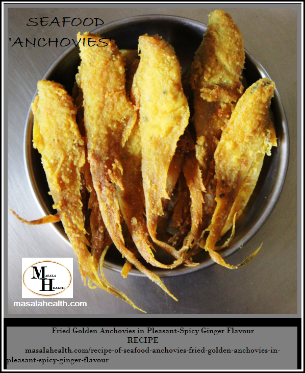 Seafood 'Anchovies'- Fried Golden Anchovies: Recipe of Fried golden anchovies in pleasant-spicy ginger flavour in masalahealth.com