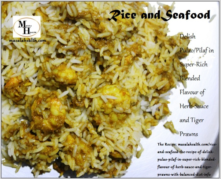 Rice and Seafood: The Recipe of Delish Pulao/Pilaf in Super-Rich Blended Flavour of Herb-Sauce and Tiger Prawns (with balanced diet info) in masalahealth.com
