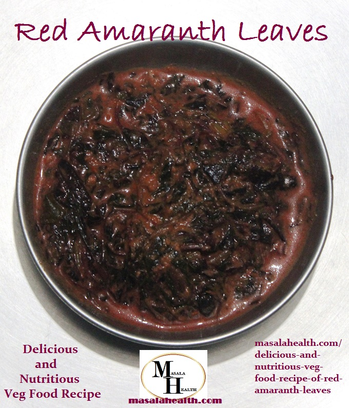 Amaranth Leaves Gravy: Delicious and Nutritious Veg Food Recipe of Red Amaranth Leaves in masalahealth.com