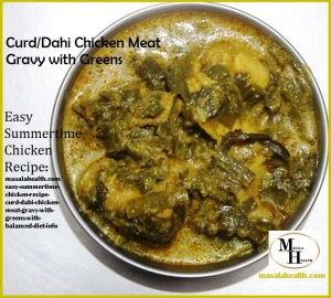 Easy Summertime Chicken Recipe in masalahealth.com: Curd/Dahi Chicken Meat Gravy with Greens