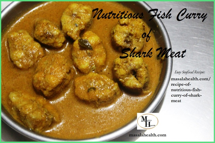 Easy Seafood Recipe of Nutritious Fish Curry of Shark Meat in masalahealth.com