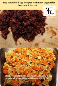 Tasty Scrambled Egg Recipes with Root Vegetables - Beetroot & Carrot in masalahealth.com