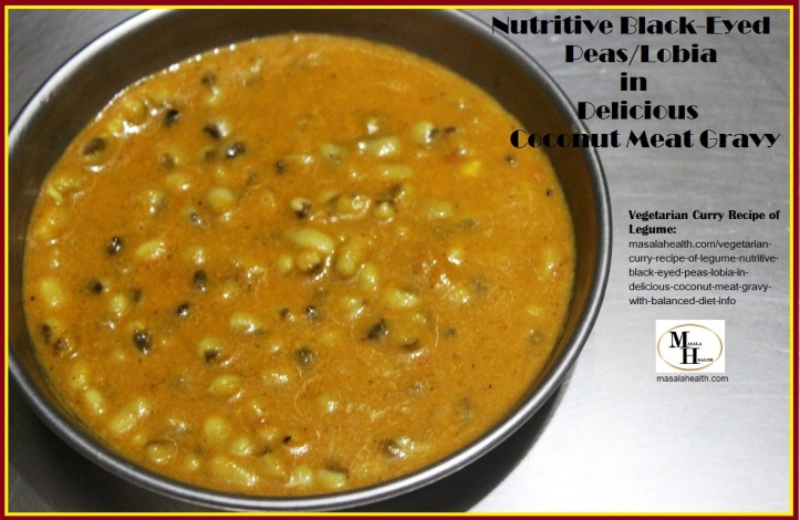Vegetarian Curry Recipe of Legume: Nutritive Black-Eyed Peas/Lobia in Delicious Coconut Meat Gravy (with balanced diet info) in masalahealth.com