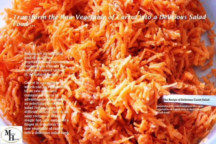 Carrot Salad: Transform the Raw Vegetable of Carrot into a Delicious Salad Food - Recipe in masalahealth.com