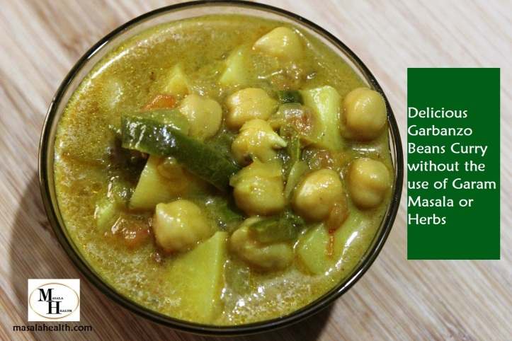 Delicious Garbanzo Beans Curry without the use of Garam Masala or Herbs: Recipe in masalahealth.com