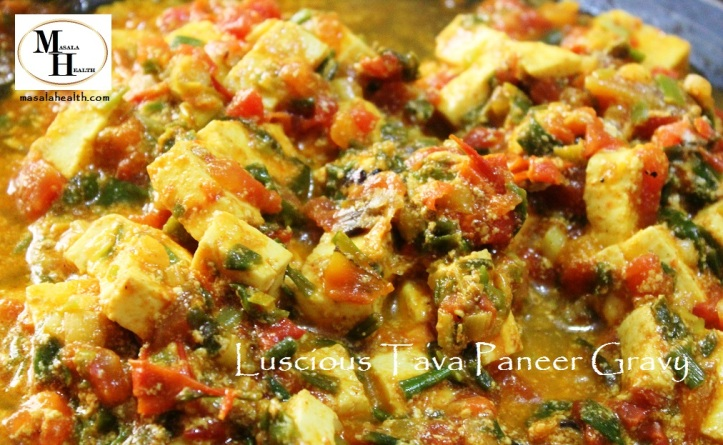 Luscious Tava Paneer Gravy - Recipe in masalahealth.com