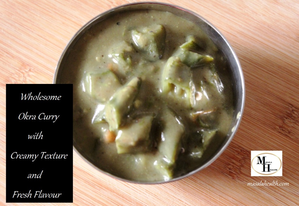 Wholesome Okra Curry with Creamy Texture and Fresh Flavour - Recipe in masalahealth.com
