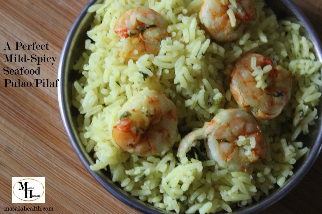 A Perfect Mild-Spicy Seafood Pulao/Pilaf - Recipe in masalahealth.com