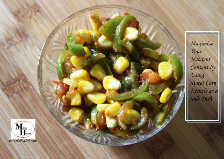 Maximize Your Nutrient Content by Using Sweet Corn Kernels as a Side Dish - Recipe in masalahealth.com