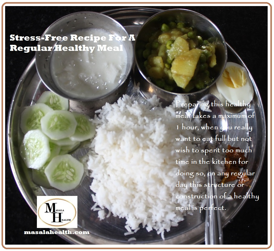 Stress-Free Recipe For A Regular Healthy Meal in masalahealth.com