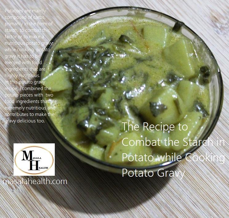 The Recipe to Combat the Starch in Potato while Cooking Potato Gravy in masalahealth.com