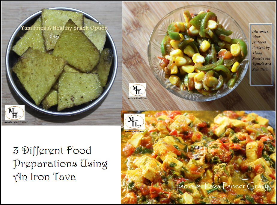 3 Different Food Preparations Using An Iron Tava in masalahealth.com