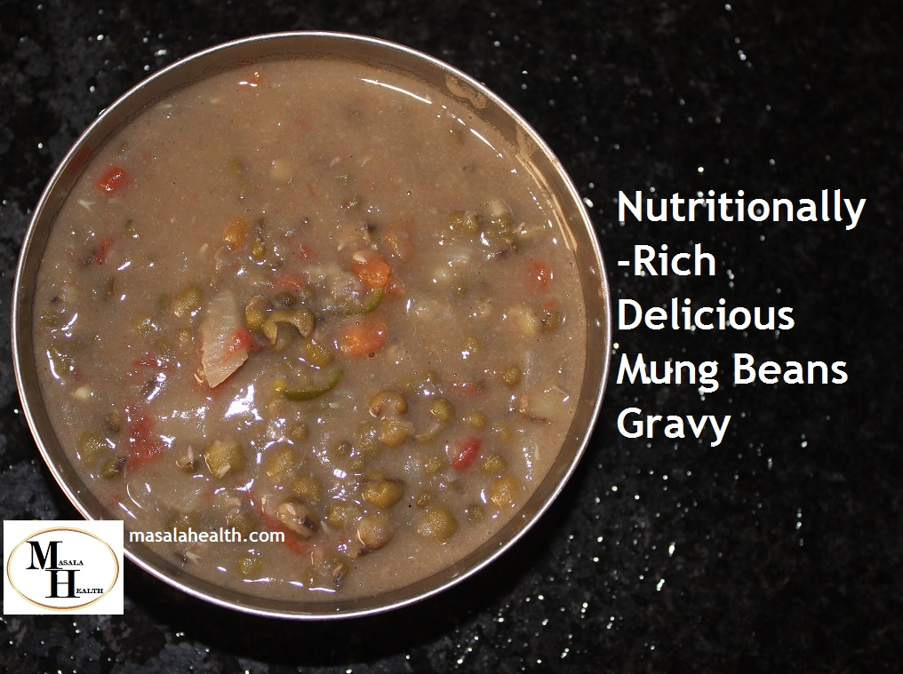 Nutritionally-Rich Delicious Mung Beans Gravy - Recipe in masalahealth.com
