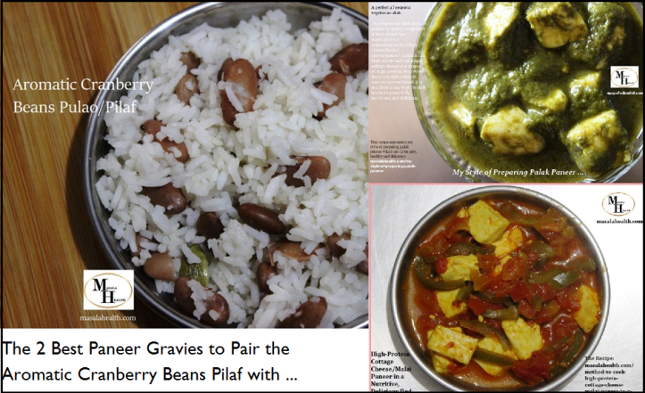 The 2 Best Paneer Gravies to Pair the Aromatic Cranberry Beans Pilaf with: Recipes in MASALAHEALTH.COM