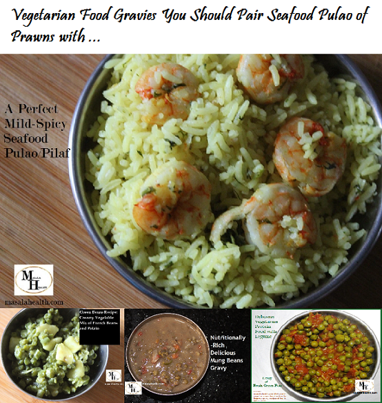 Vegetarian Food Gravies You Should Pair Seafood Pulao of Prawns with - Recipes in masalahealth.com