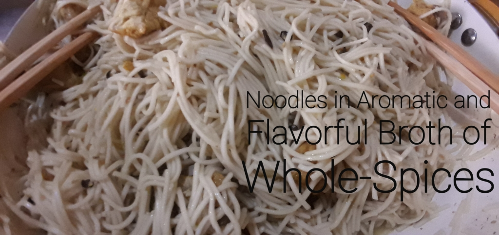 Noodles in Flavourful Broth of Whole-Spices