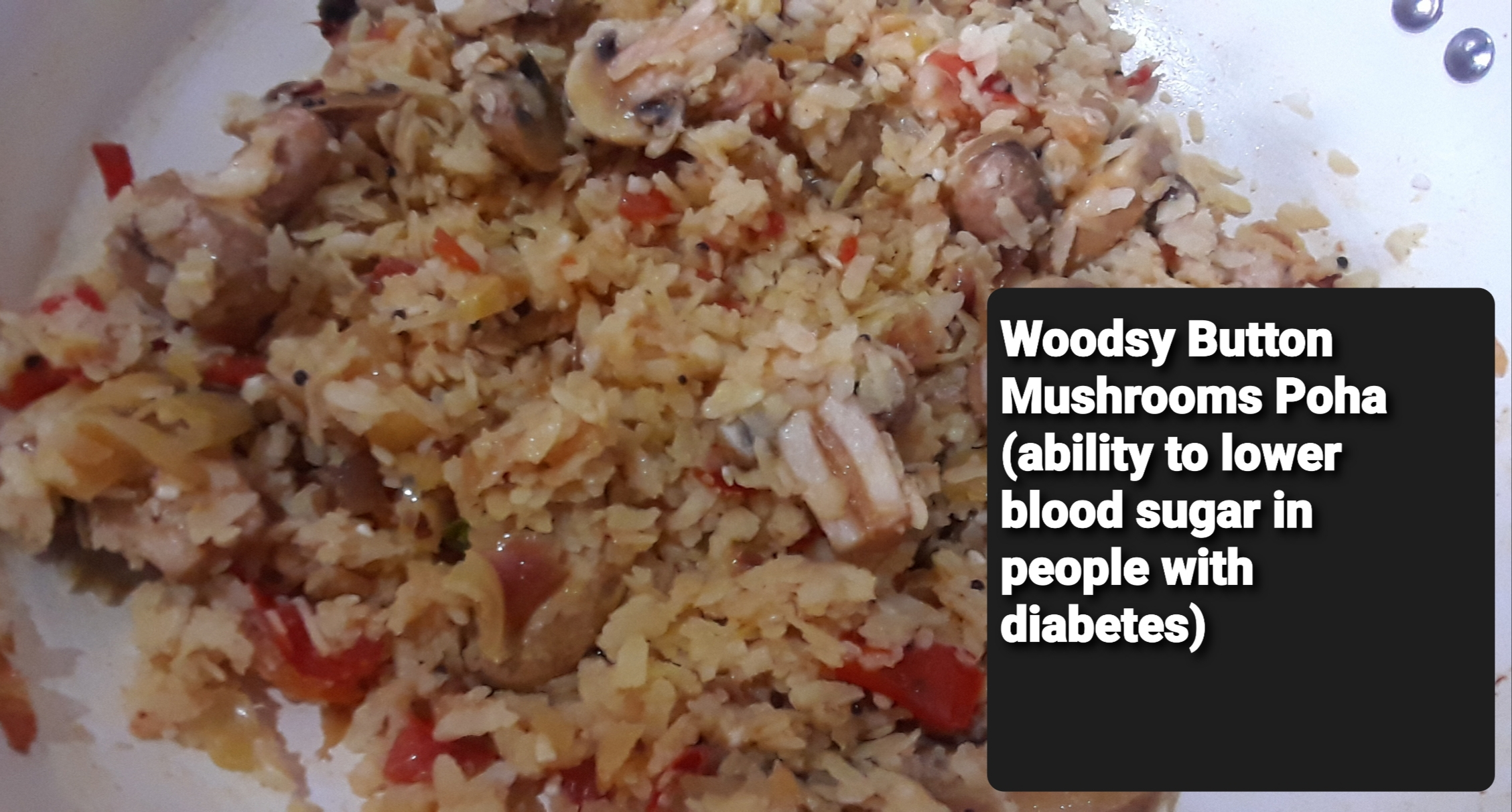 Woodsy Button Mushrooms Poha