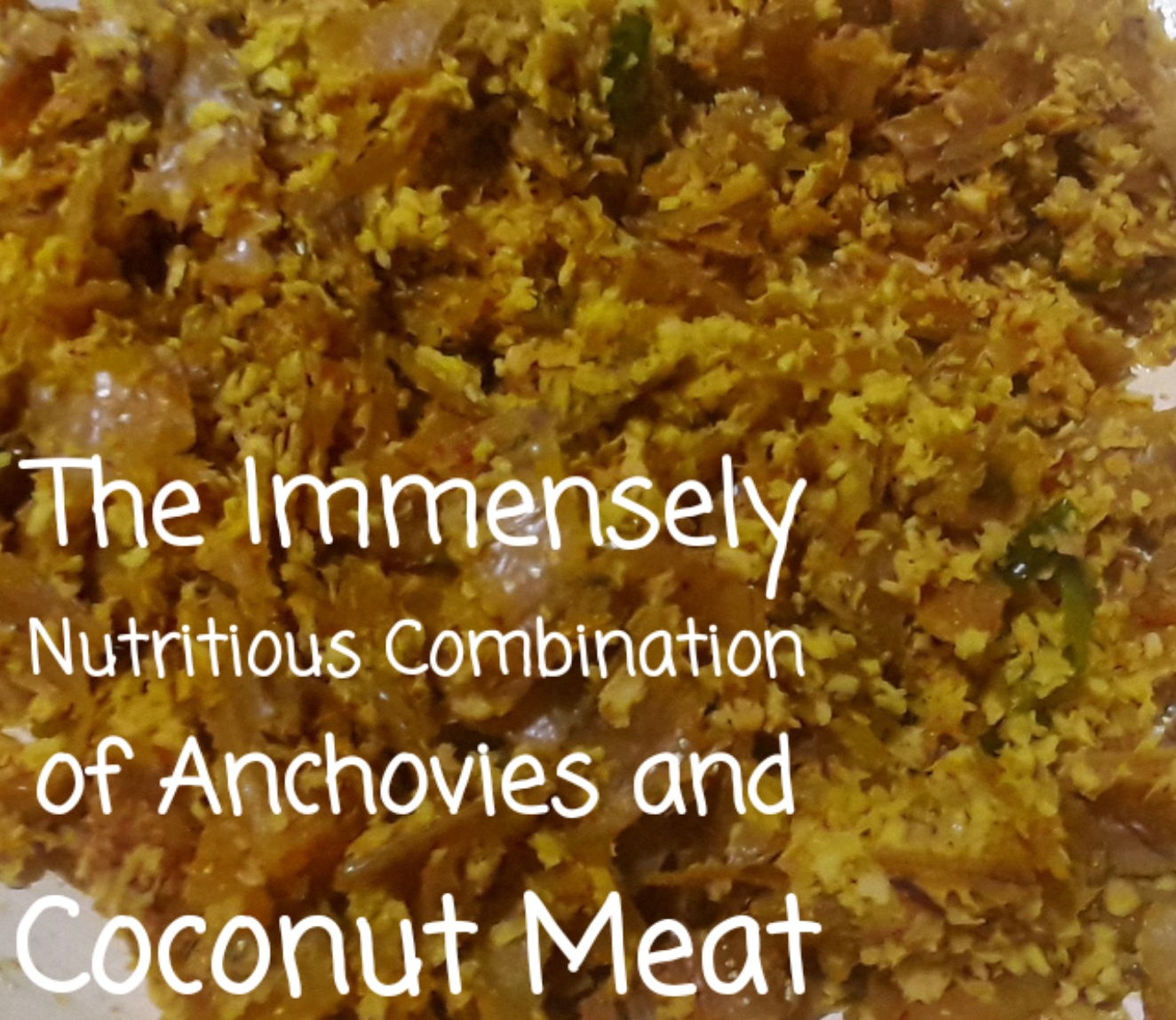 The Immensely Nutritious Combination of Anchovies and Coconut Meat