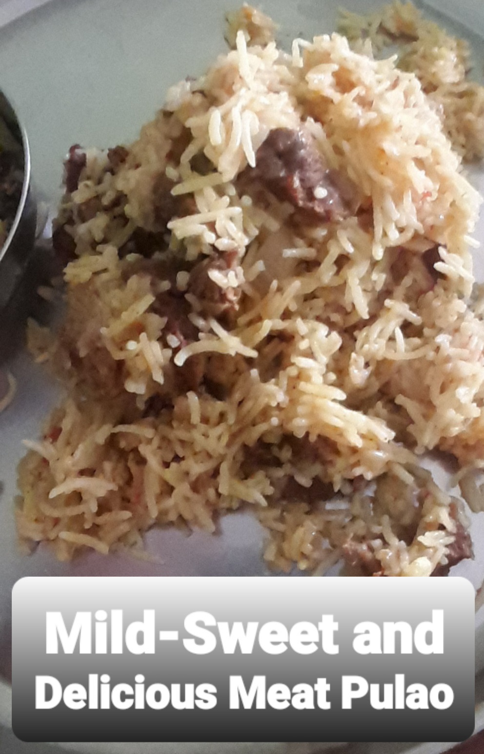 Mild-Sweet and Delicious Meat Pulao